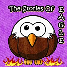 Children's Books: The Stories of Eagle: Picture books for kids,Children's Stories with Moral Lessons,Early Readers, Bedtime Stories For Kids,Books For Kids,Beginner Reader Books (ages 3-8)