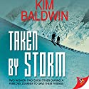 Taken By Storm Audiobook by Kim Baldwin Narrated by Coleen Marlo