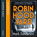 Robin Hood Yard Audiobook by Mark Sanderson Narrated by Jonathan Keeble