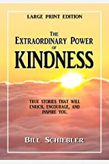 The Extraordinary Power of Kindness (Large Print): True Stories That Will Enrich, Encourage, and Inspire You Paperback