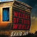 The Weight of This World Hörbuch von David Joy Gesprochen von: MacLeod Andrews