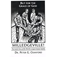 But for the grace of God: Milledgeville : [the inside story of the world's largest insane asylum]