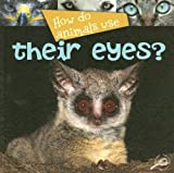 How Do Animals Use Their Eyes?, Lynn Stone, 1600445047
