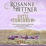 Until Tomorrow | Rosanne Bittner