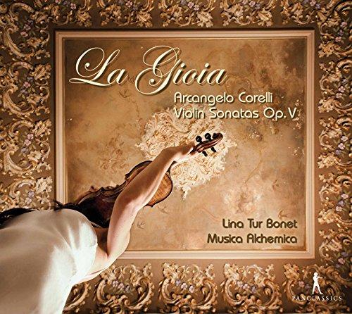 Corelli Violin - Corelli: Violin Sonatas, Op. 5 – La gioia