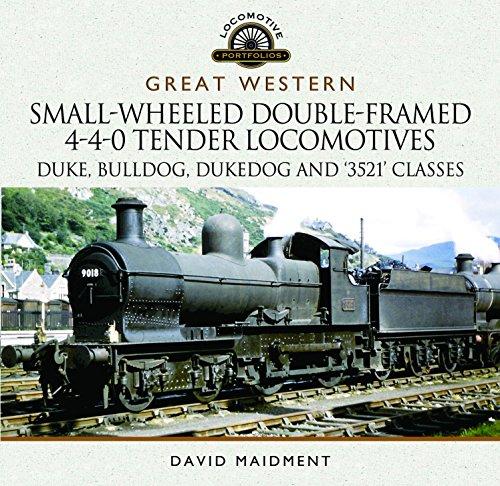 Great Western Small-Wheeled Double-Framed 4-4-0 Tender Locomotives: Duke, Bulldog, Dukedog and 3521 Classes (Locomotive Portfolios)