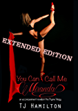 You Can Call Me Miranda - Extended Edition (Thyme Trilogy)