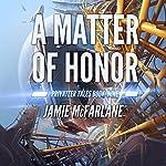 A Matter of Honor: Privateer Tales, Volume 9 | Jamie McFarlane