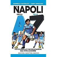 Il Napoli dalla A alla Z. Tutto quello che devi sapere sul mito azzurro