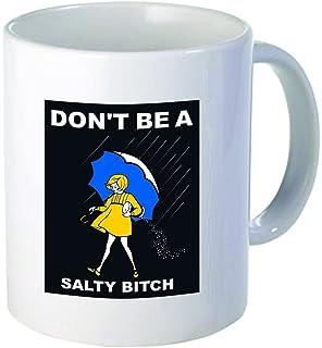 Dont Be A Salty Bitch 11 Ounces Coffee Mug Willcallyou