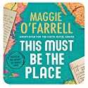 This Must Be the Place Audiobook by Maggie O'Farrell Narrated by Thomas Judd, Penelope Rawlins