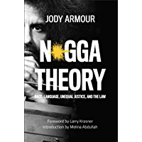 N*gga Theory: Race, Language, Unequal Justice, and the Law book cover