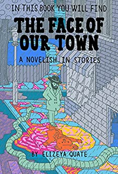 In This Book You Will Find The Face of Our Town by [Quate, Elizeya]