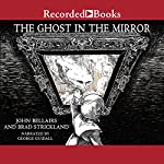 The Ghost in the Mirror | Brad Strickland,John Bellairs