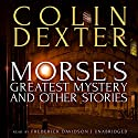 Morse's Greatest Mystery and Other Stories Audiobook by Colin Dexter Narrated by Frederick Davidson