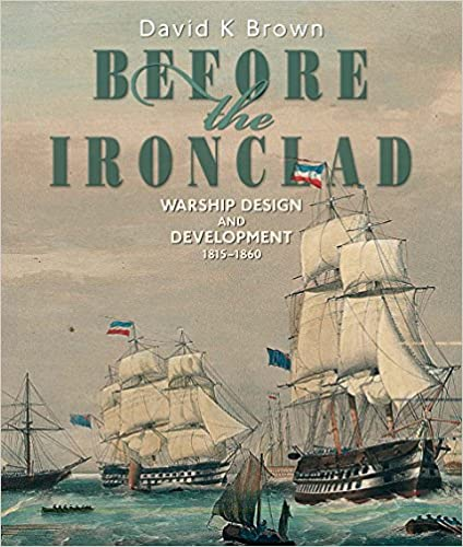 Before the Ironclad 1815 1860 Warship Design and Development