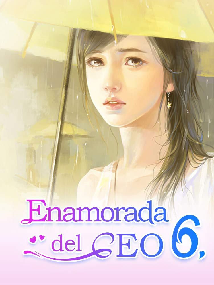 Enamorada del CEO 6: Tú Eres Mi Destino por Mano Book