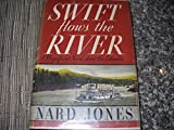 img - for Swift Flows The River - A Magnificent Novel About The Columbia book / textbook / text book