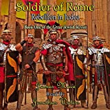 Soldier of Rome: Rebellion in Judea: The Great Jewish Revolt series, Book 1