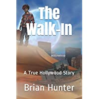 The Walk-In: A True Hollywood Story