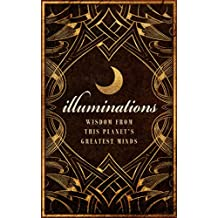 Illuminations: Wisdom From This Planet's Greatest Minds