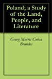 Poland; a Study of the Land, People, and Literature