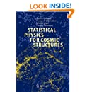 Statistical Physics for Cosmic Structures (Lecture Notes in Physics)