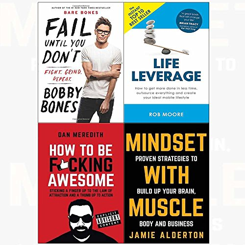 Fail until you don't[hardcover], life leverage, how to be f*cking awesome, mindset with muscle 4 books collection set