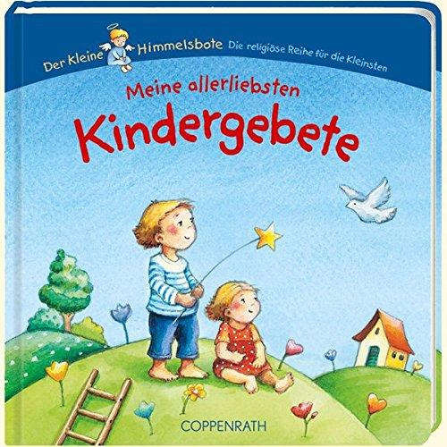 Meine allerliebsten Kindergebete (Der Kleine Himmelsbote) Pappbilderbuch – 1. Juni 2010 Maria Wissmann Coppenrath 3815793610 Ab 24 Monaten
