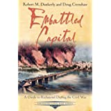Embattled Capital: A Guide to Richmond During the Civil War (Emerging Civil War Series)