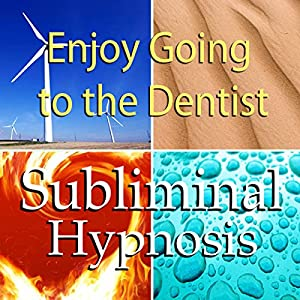 Enjoy Going to the Dentist with Subliminal Affirmations Speech