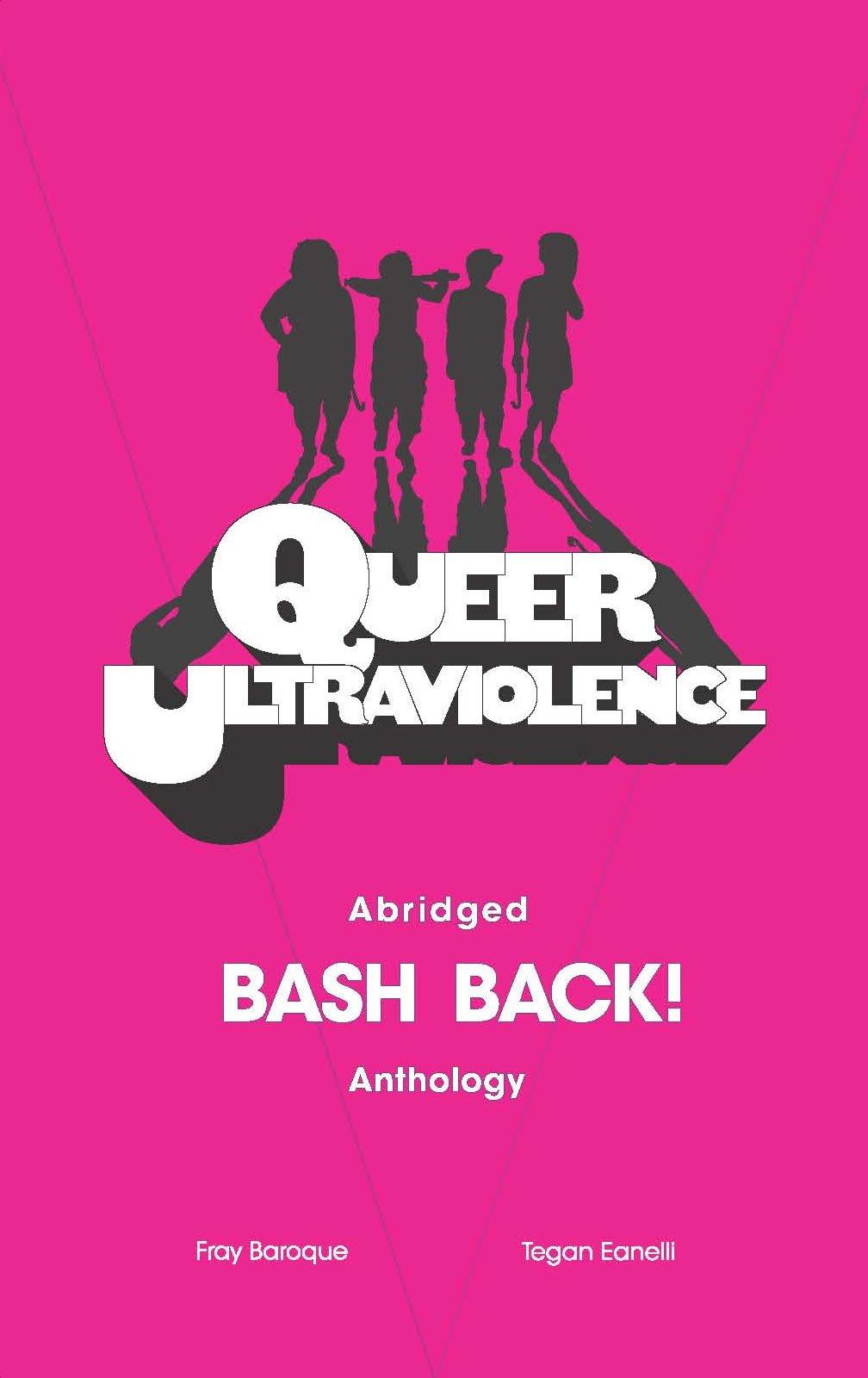 Queer Ultraviolence: Abridged BASH BACK! Anthology pdf epub