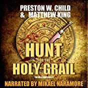 The Hunt for the Holy Grail: The Relic Hunters Book 1 | Matthew King, P.W. Child
