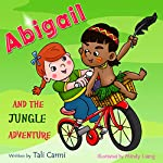 Abigail and the Jungle Adventure | Tali Carmi