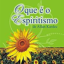 O que é o Espiritismo [What Is Spiritualism] Audiobook by Allan Kardec Narrated by Di Ramon