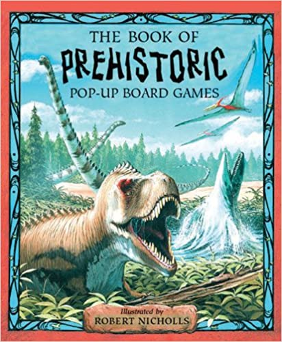 Read Prehistoric Games Pop-Up Board Game: 4 Games, Attached Reading Book (Pop-Up Board Games) PDF, azw (Kindle)