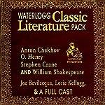 Waterlogg Classic Literature Pack: Anton Chekhov, O. Henry, Stephen Crane, and William Shakespeare | William Shakespeare,Anton Chekhov,Stephen Crane,O. Henry