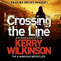 Crossing the Line: Jessica Daniel, Book 8 Hörbuch von Kerry Wilkinson Gesprochen von: Becky Hindley