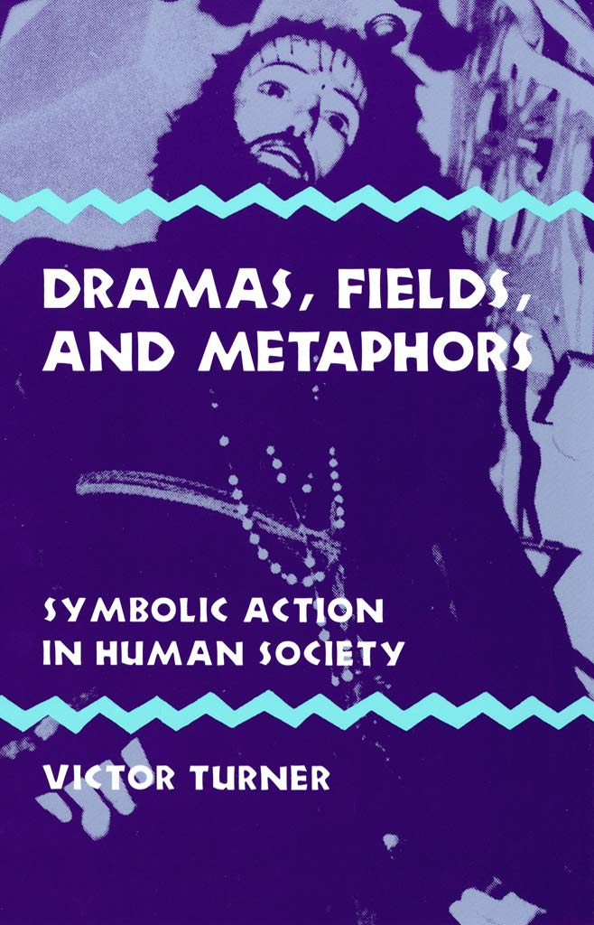 Dramas Fields And Metaphors  Symbolic Action In Human Society  Symbol Myth And Ritual