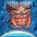 Invasion of Love Audiobook by Olivia Myers Narrated by Audrey Lusk