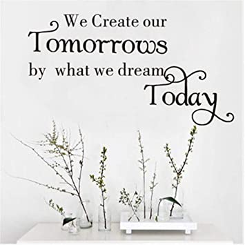 Amazoncom Wsqyf We Create Our Tomorrow Inspirational Quotes Wall