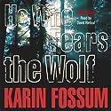 He Who Fears the Wolf Hörbuch von Karin Fossum Gesprochen von: David Rintoul