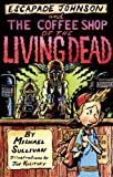 The Coffee Shop of the Living Dead, Michael Sullivan, 1933002905