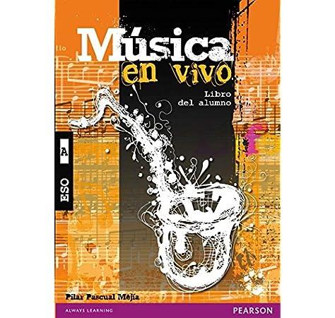 Música en vivo A libro del alumno pack - 9788420562179: Amazon.es: Pascual Mejía, Pilar: Libros