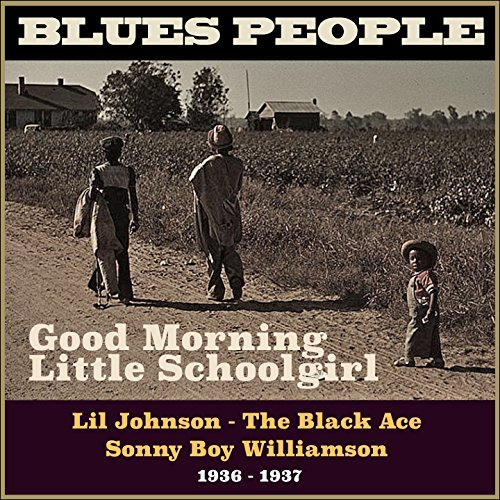 Good Morning Little Schoolgirl (Blues People 1936 - 1937)