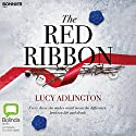 The Red Ribbon Audiobook by Lucy Adlington Narrated by To Be Announced