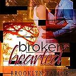 Brokenhearted | Brooklyn Taylor