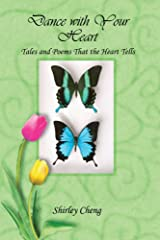 Dance with Your Heart: Tales and Poems That the Heart Tells Kindle Edition
