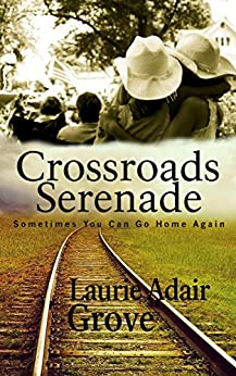 Crossroads Serenade: A Novel by [Grove, Laurie Adair]