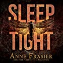 Sleep Tight Audiobook by Anne Frasier Narrated by Hollis McCarthy